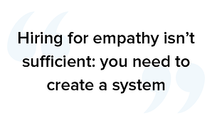 Hiring for empathy isn't sufficient you need to create a system with ways to improve call center performance
