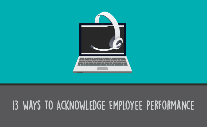 13 Awesome Ways to Acknowledge Employee Performance