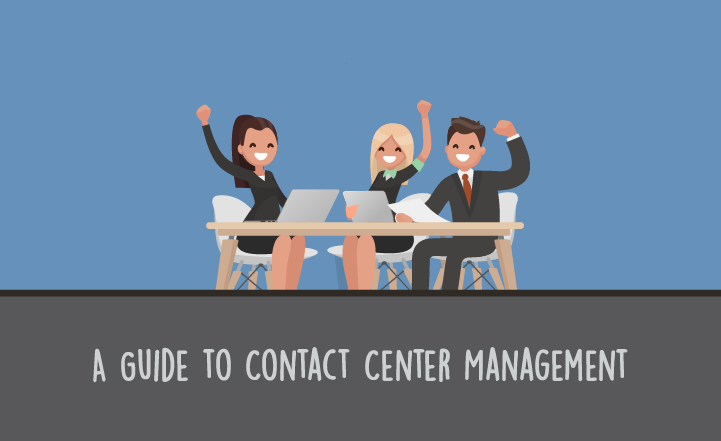 A Guide to Contact Center Management