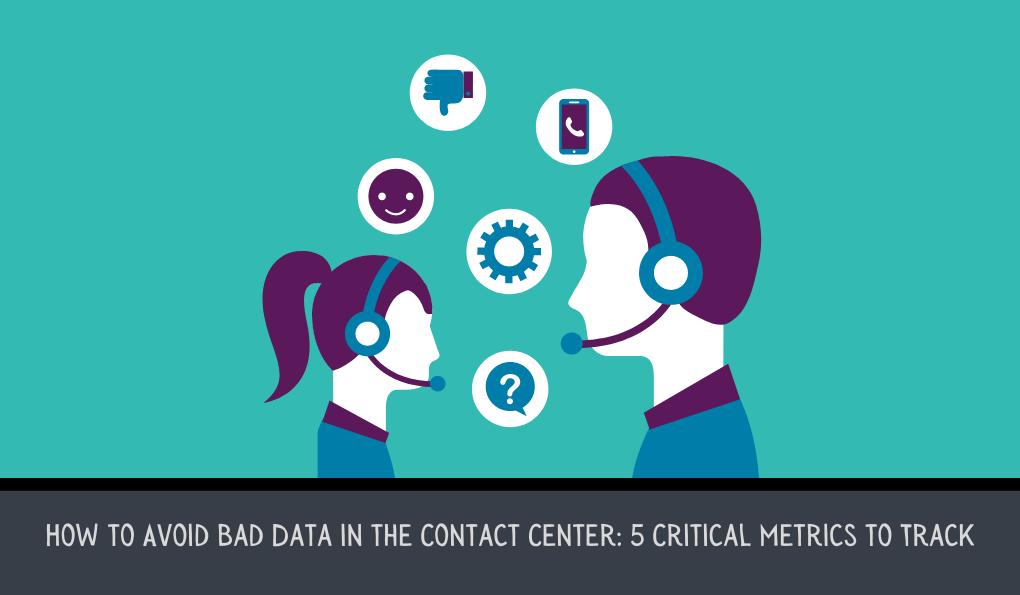 How to Avoid Bad Data in the Contact Center: 5 Critical Metrics | US Scorebuddy QA