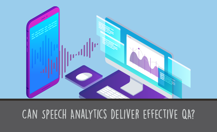 Can Speech Analytics deliver effective QA? | UK ScorebuddyQA