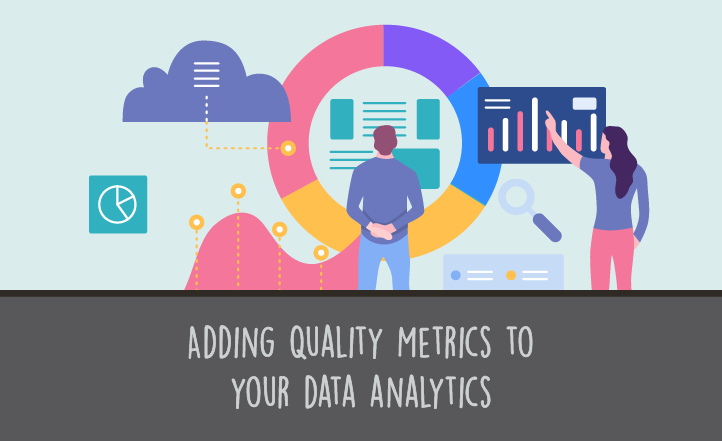 Adding Quality Metrics to Your Data Analytics | UK ScorebuddyQA