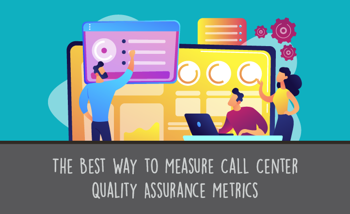 The Best Way To Measure Call Center Quality Assurance Metrics | US ScorebuddyQA