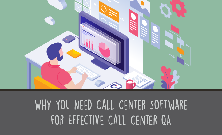 Why You Need Call Center Software for Effective Call Center QA | US Scorebuddy QA