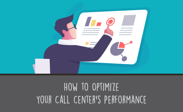 How to Optimize Your Call Center Performance