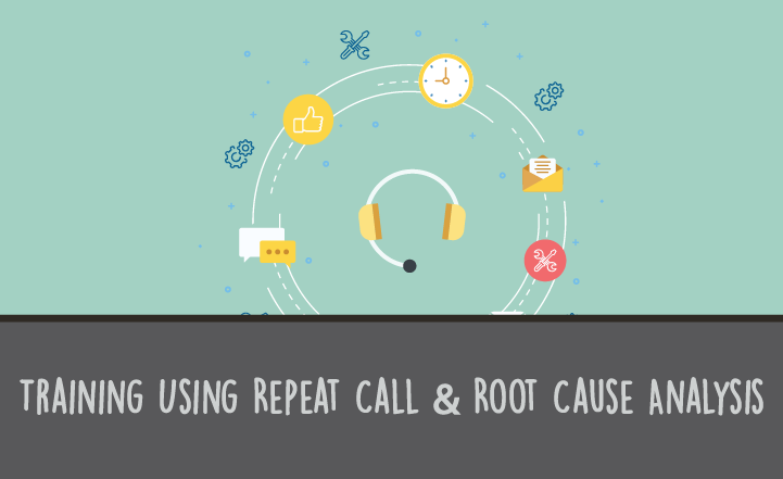 Call Center Training Using Repeat Call and Root Cause Analysis