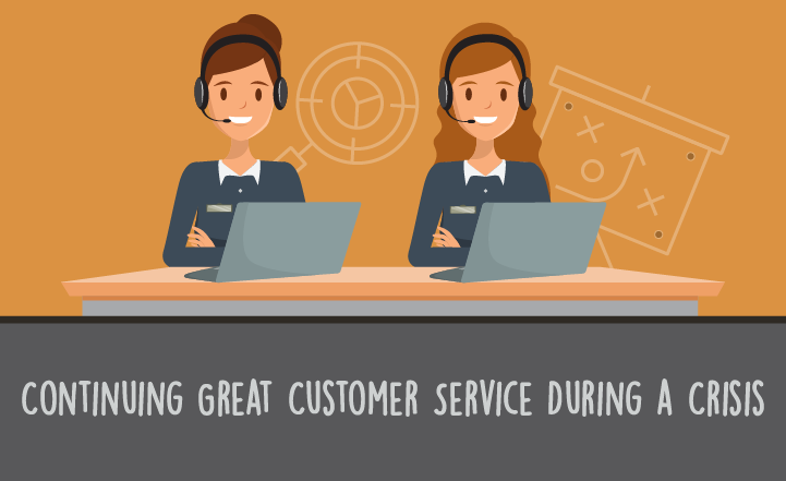 How to Continue to Deliver Great Customer Service During a Crisis