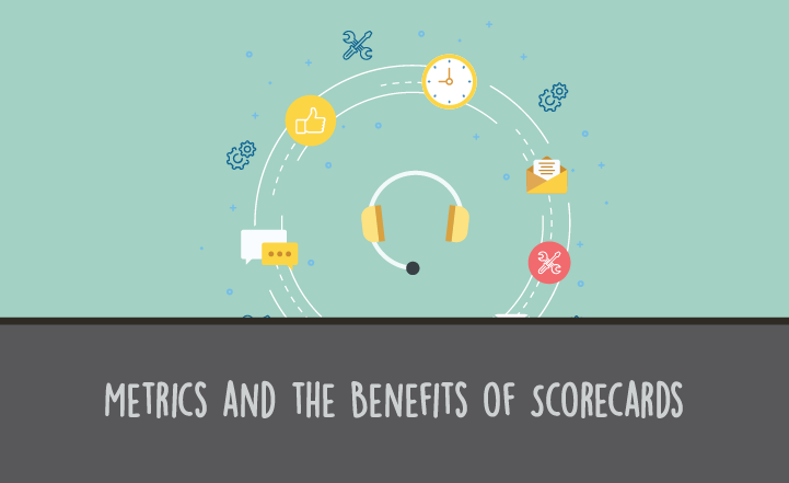 Measuring Customer Experience: Metrics and the Benefits of Scorecards