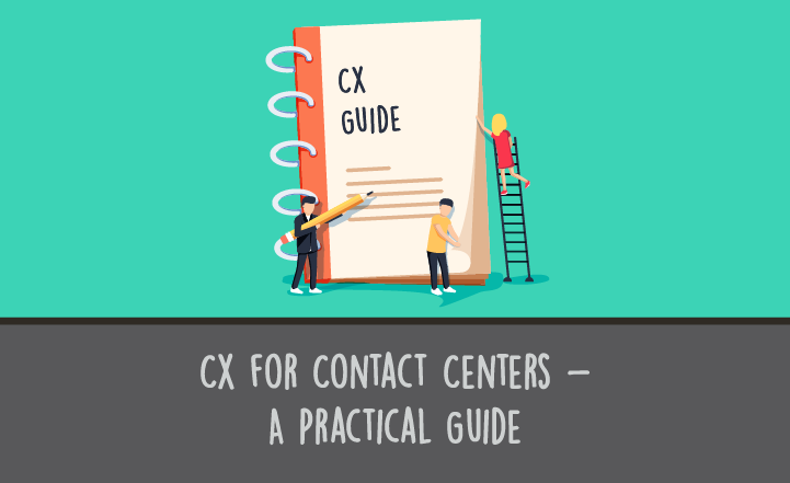CX for Contact Centers - A Practical Guide