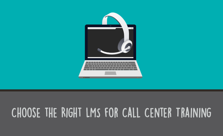 How to Choose the Right LMS for Call Center Training