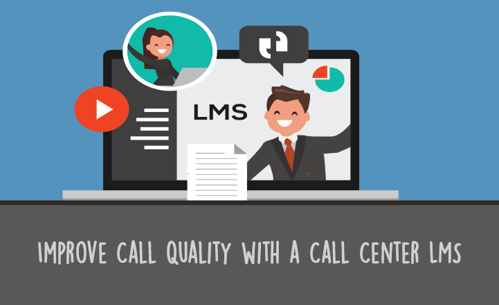 How to Improve Call Quality with a Call Center LMS