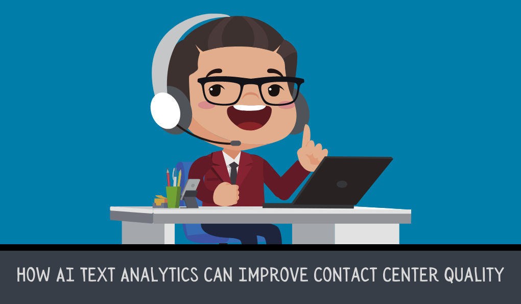 How AI Text Analytics Can Improve Contact Center Quality