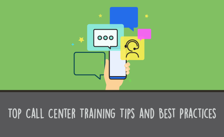 Top Call Center Training Tips and Best Practices
