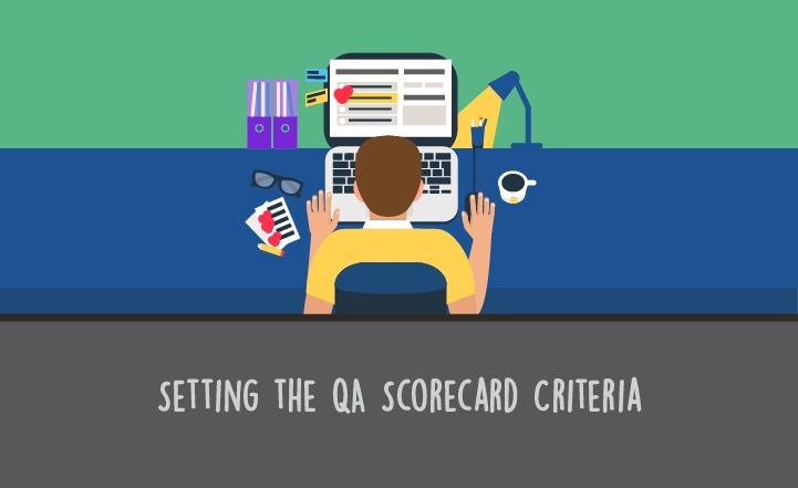 How to build a Quality Call Center QA Scorecard